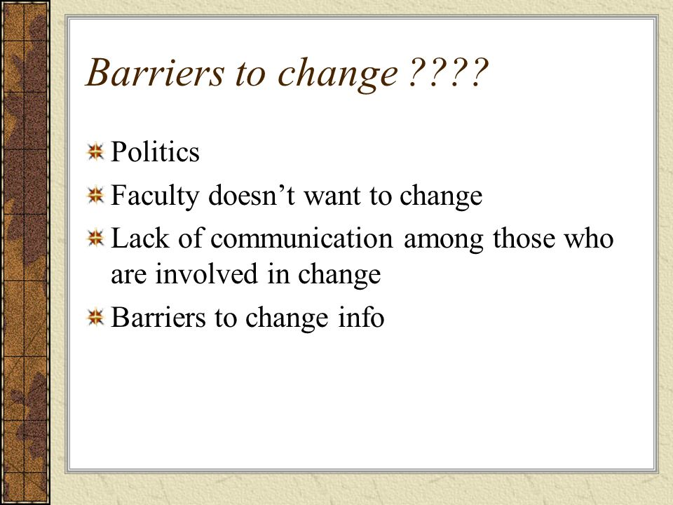 Barriers to change ???.