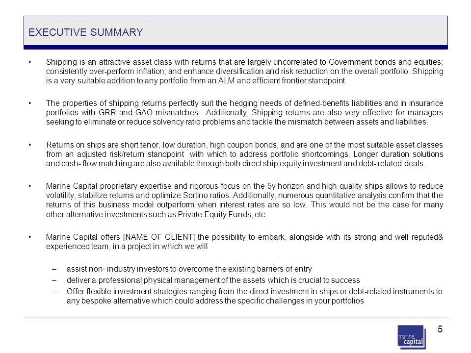 5 EXECUTIVE SUMMARY Shipping is an attractive asset class with returns that are largely uncorrelated to Government bonds and equities; consistently ov