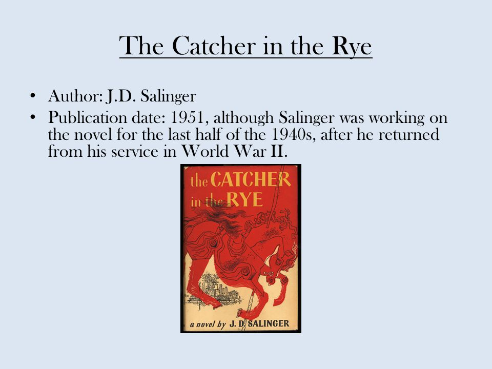 The Catcher in the Rye Author: J.D.