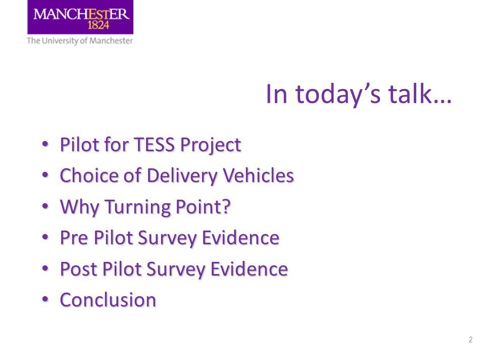 2 Pilot for TESS Project Pilot for TESS Project Choice of Delivery Vehicles Choice of Delivery Vehicles Why Turning Point.