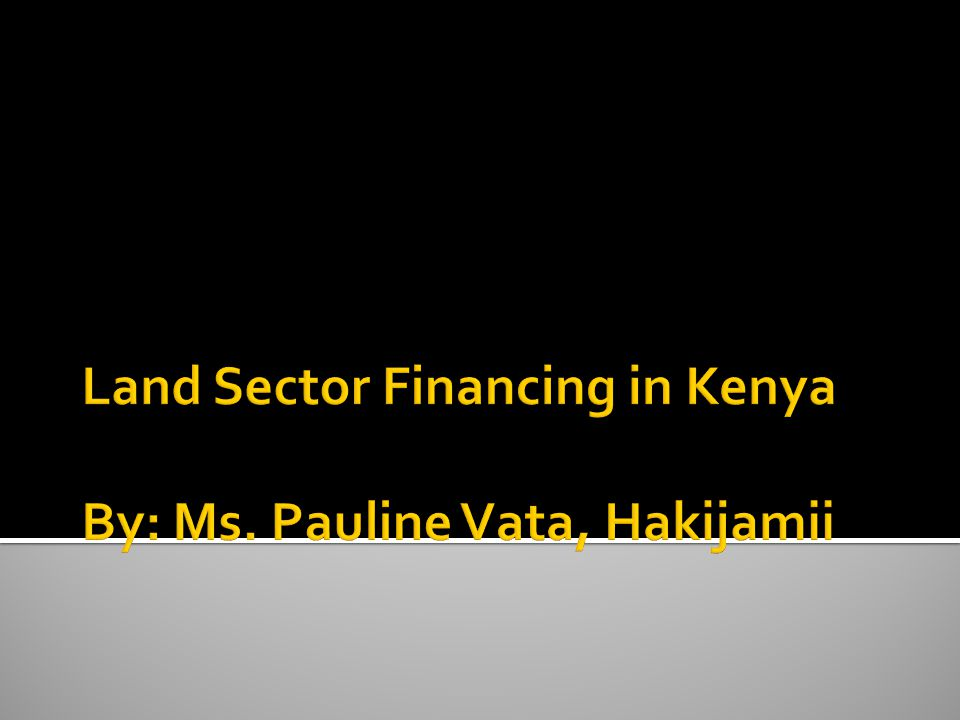The Land Sector in Kenya has a low absorption rate of its budgetary allocations.