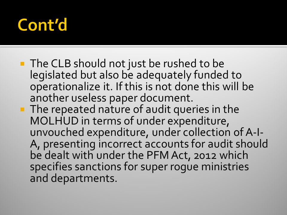  The CLB should not just be rushed to be legislated but also be adequately funded to operationalize it.