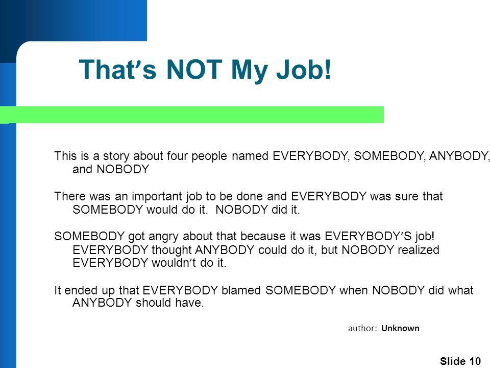 Slide 10 That ' s NOT My Job.