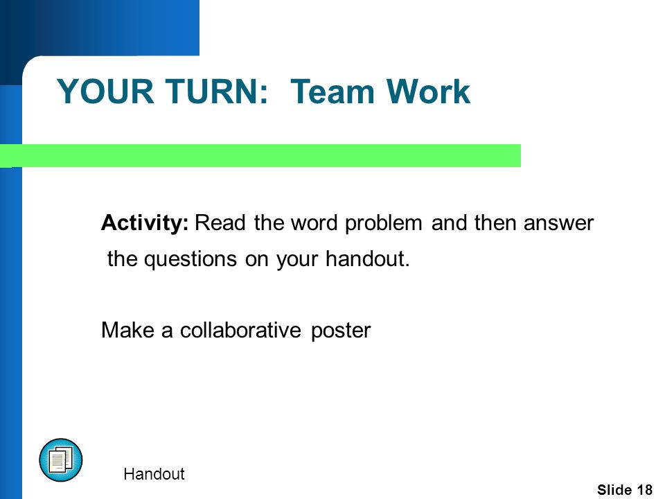 Slide 18 Activity: Read the word problem and then answer the questions on your handout.
