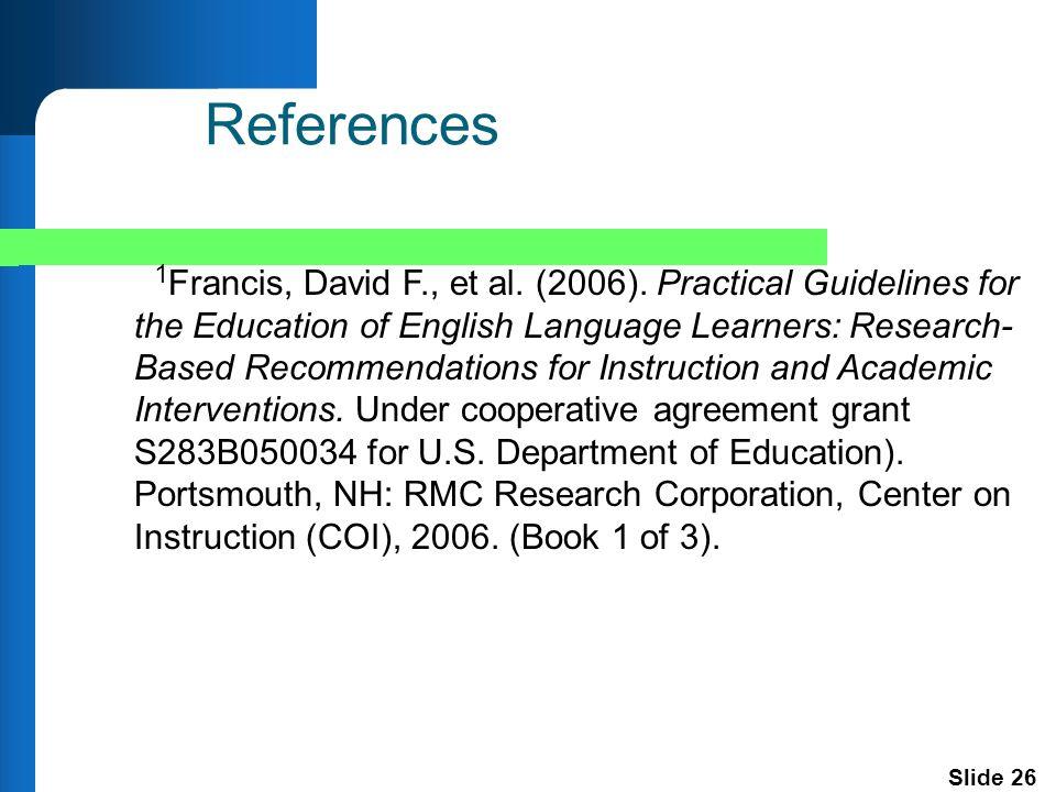Slide 26 1 Francis, David F., et al. (2006).