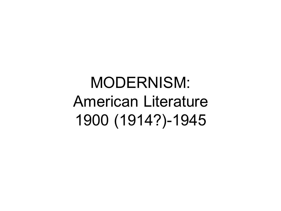 Causes of Modernism WWI Urbanization Industrialization Immigration Technological Evolution Growth of Modern Science Influence of Austrian Sigmund Freud (1856- 1939) Influence of German Karl Marx (1818-1883)