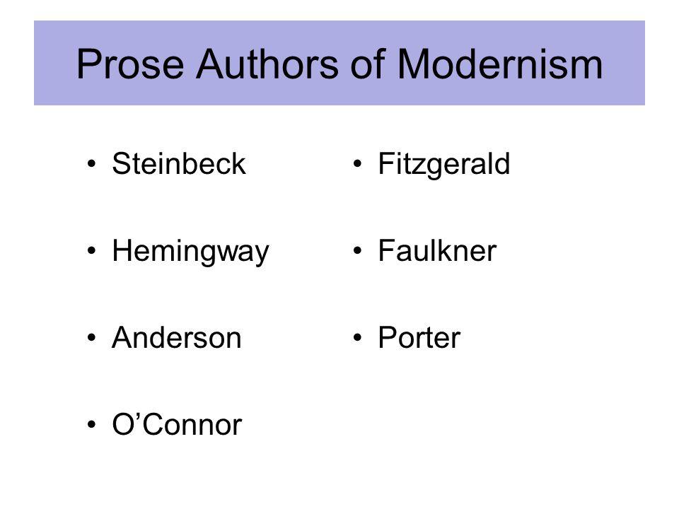 Prose Authors of Modernism Steinbeck Hemingway Anderson O'Connor Fitzgerald Faulkner Porter