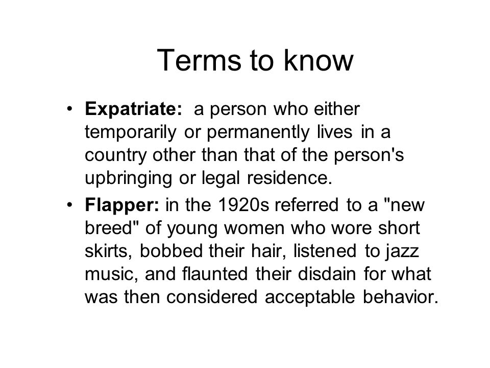 Terms to know Expatriate: a person who either temporarily or permanently lives in a country other than that of the person's upbringing or legal reside