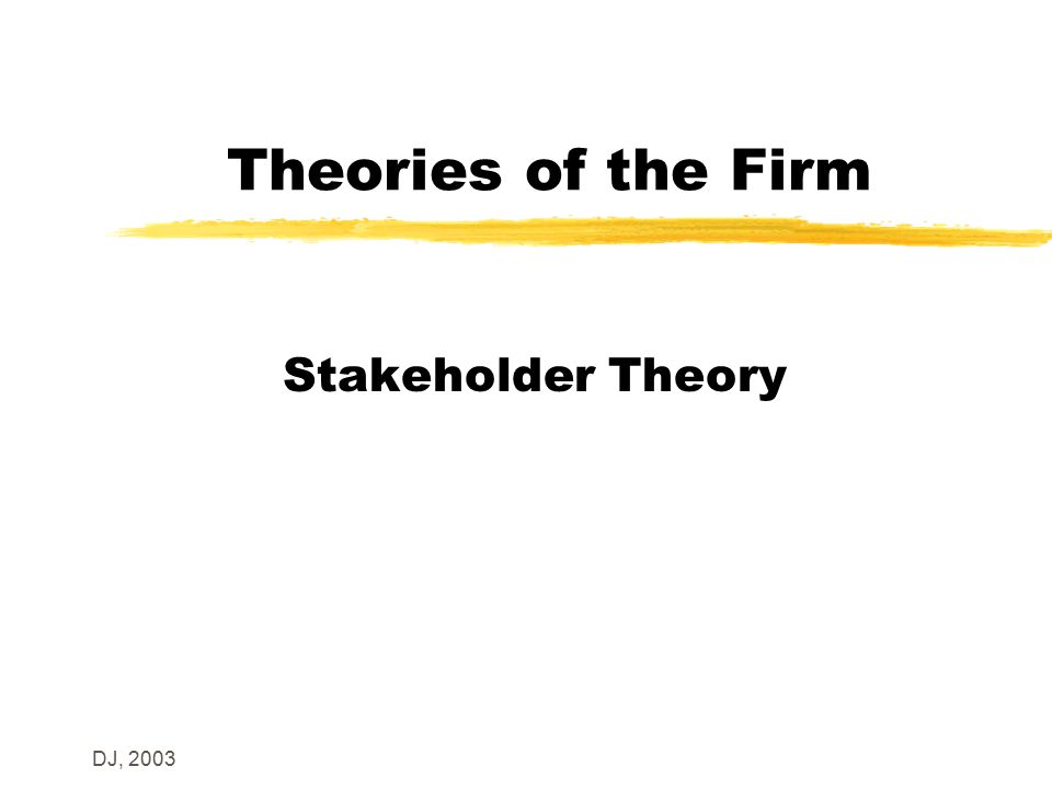 DJ, 2003 Introduction z Answer to shareholder (owner) dominance of governance y Inspired by social/egalitarian view z Views firm as having value created not only by shareholders y Employees invest in the firm by developing firm- specific skills