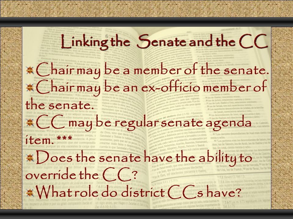 Linking the Senate and the CC Chair may be a member of the senate.