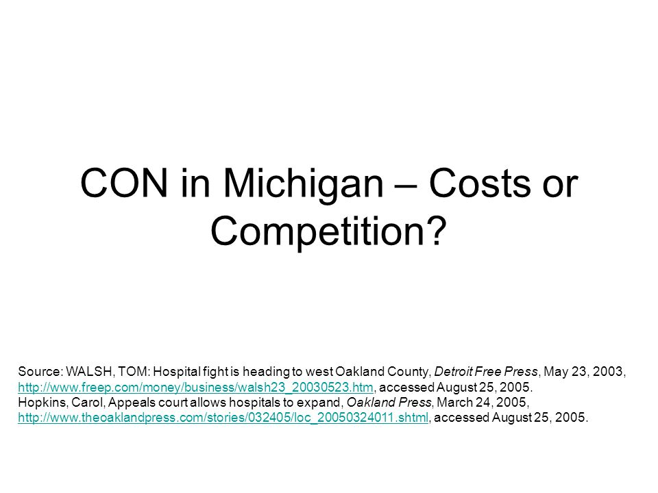 CON in Michigan – Costs or Competition.