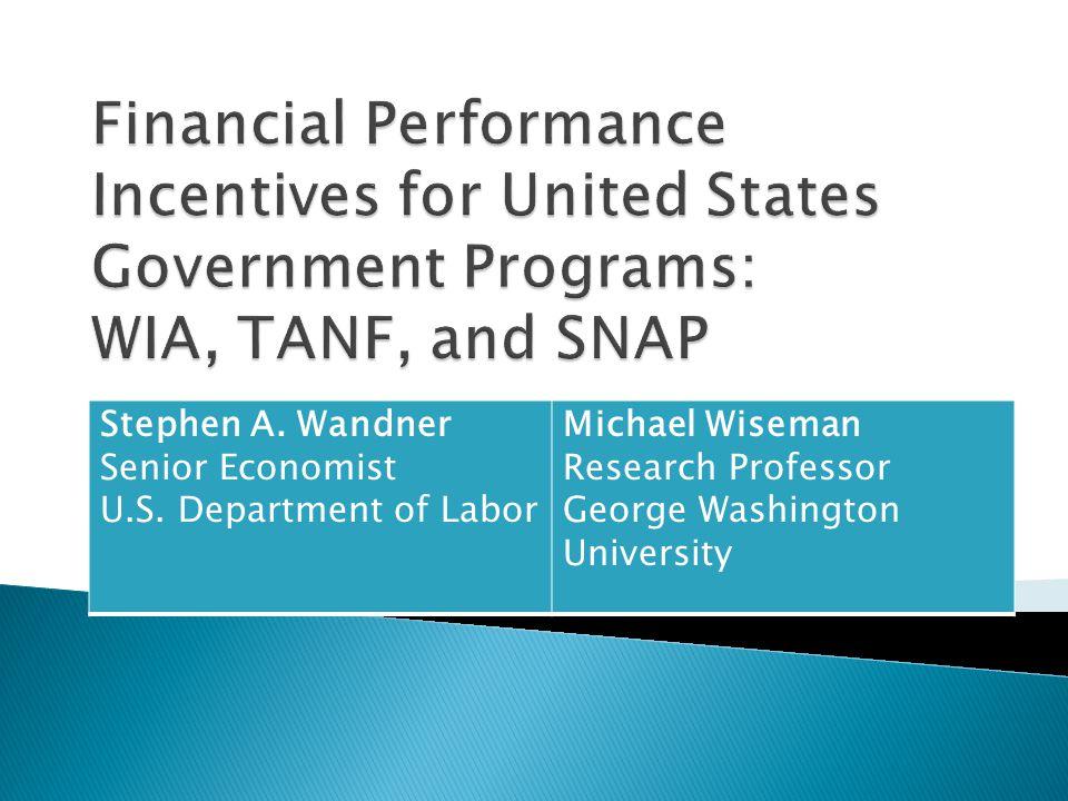 Stephen A. Wandner Senior Economist U.S. Department of Labor Michael Wiseman Research Professor George Washington University