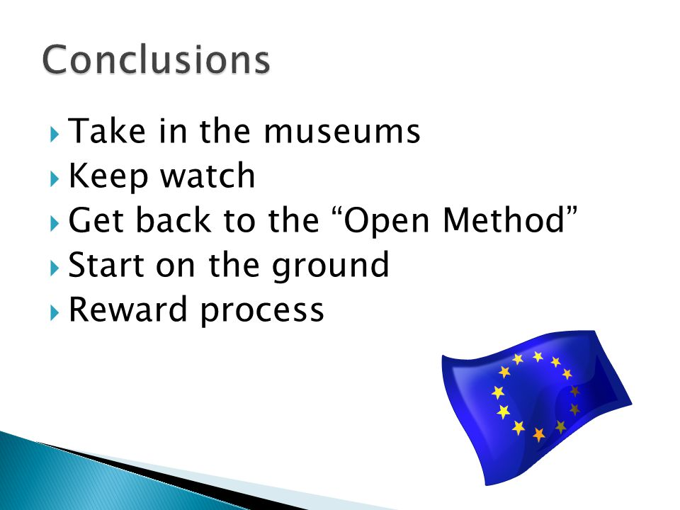""" Take in the museums  Keep watch  Get back to the """"Open Method""""  Start on the ground  Reward process"""