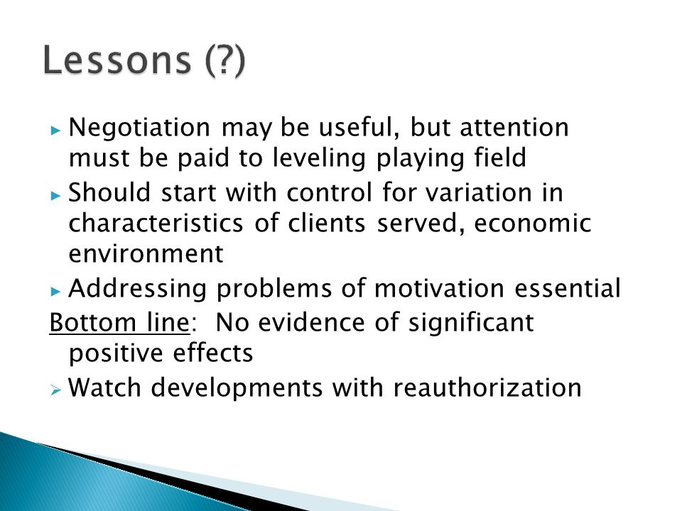 ▶ Negotiation may be useful, but attention must be paid to leveling playing field ▶ Should start with control for variation in characteristics of clie