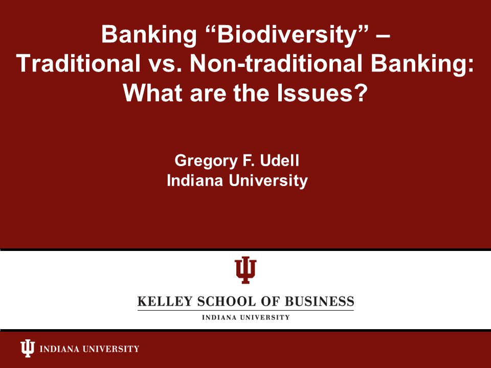Banking Biodiversity – Traditional vs. Non-traditional Banking: What are the Issues.
