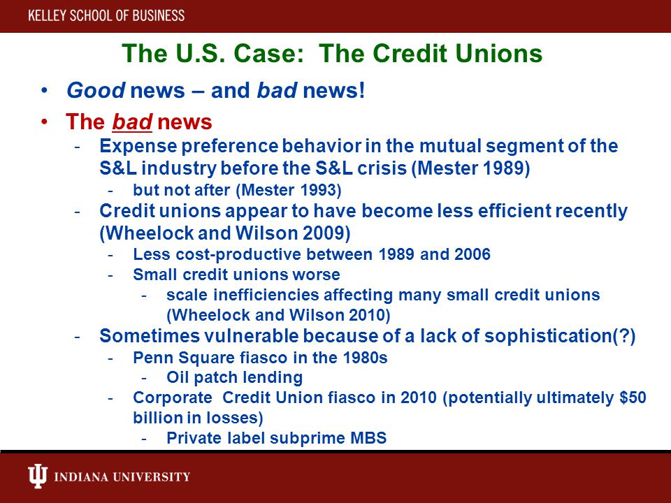 The U.S. Case: The Credit Unions Good news – and bad news.