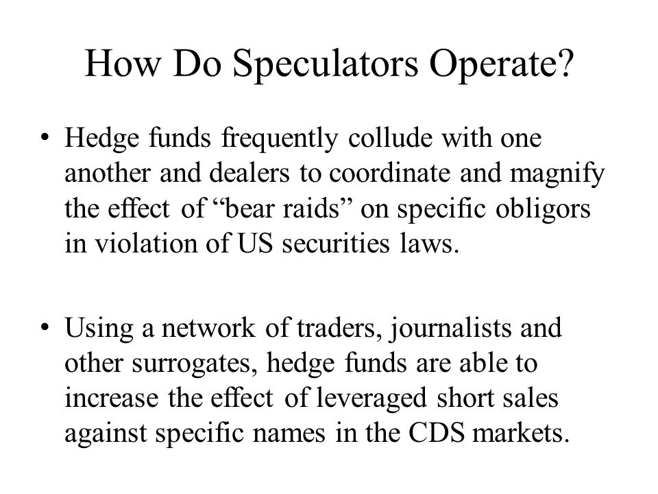 How Do Speculators Operate.