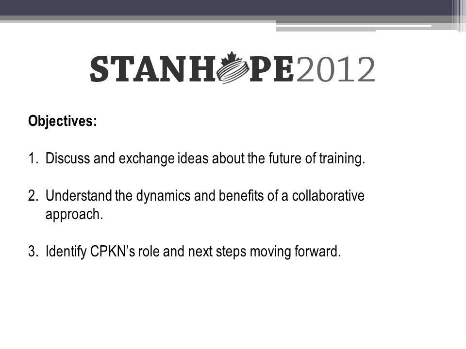 Objectives: 1.Discuss and exchange ideas about the future of training.