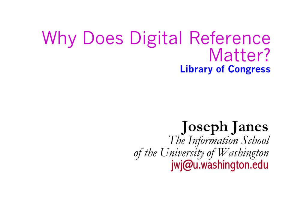 Why Does Digital Reference Matter.