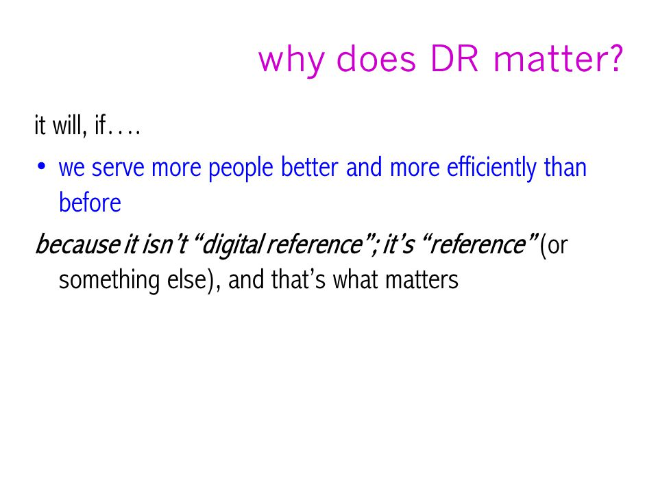 why does DR matter. it will, if….