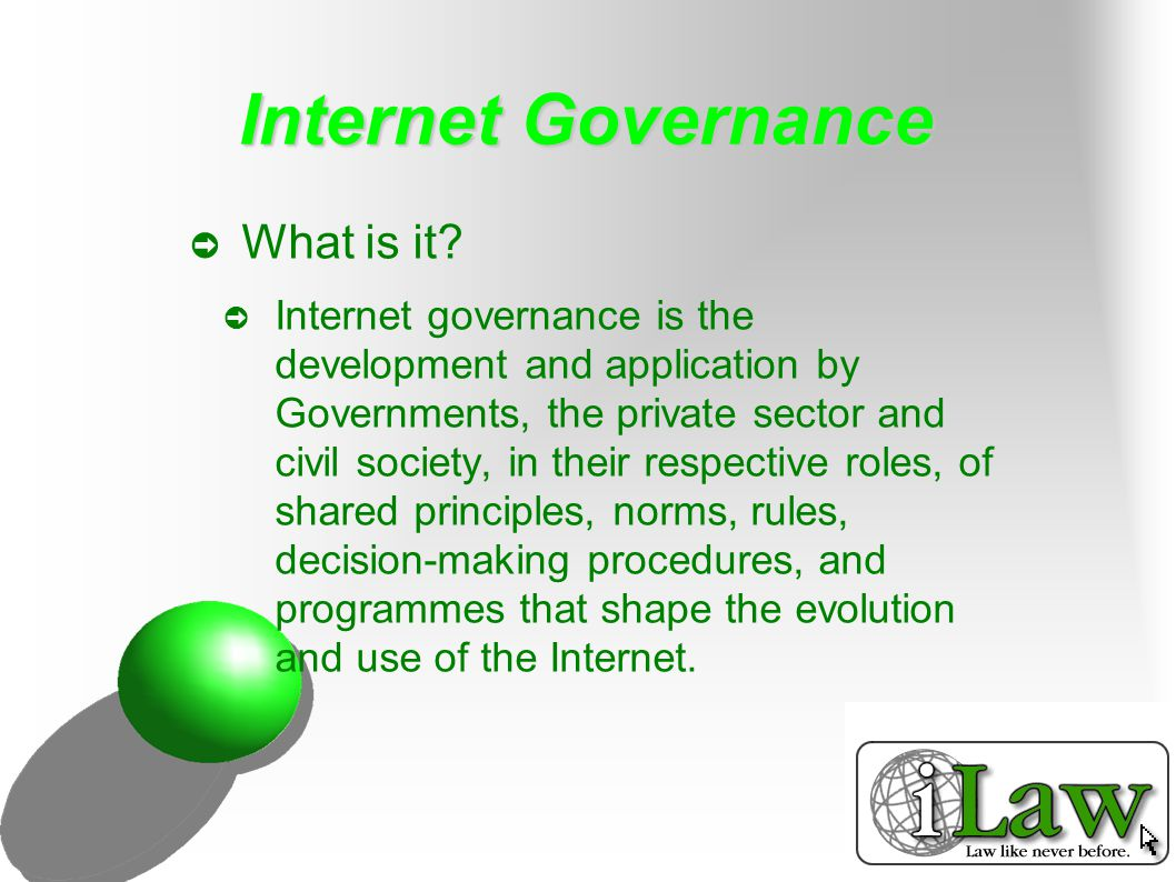 Internet Governance ➲ What is it.