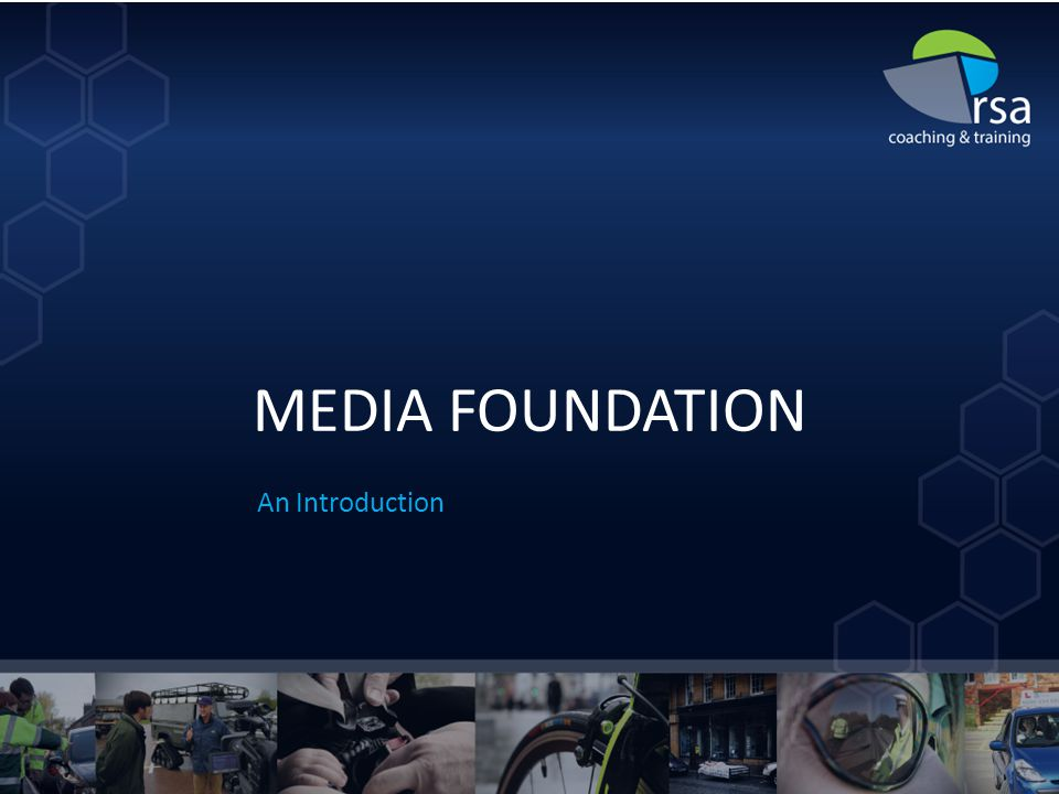 MEDIA FOUNDATION An Introduction