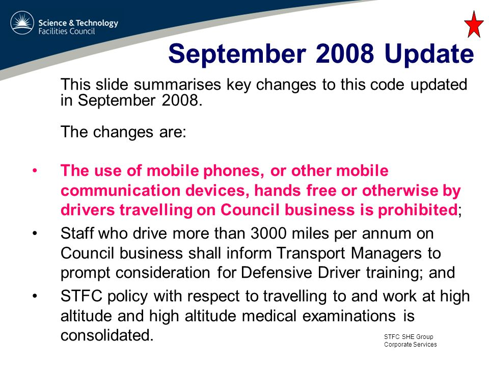 STFC SHE Group Corporate Services September 2008 Update This slide summarises key changes to this code updated in September 2008. The changes are: The