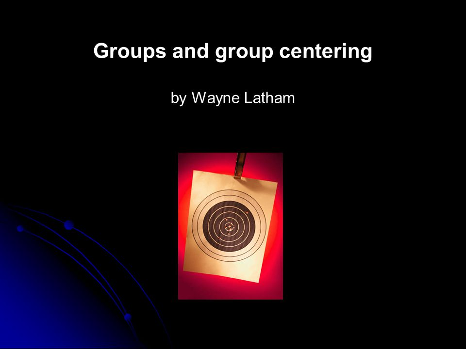 Groups and group centering by Wayne Latham