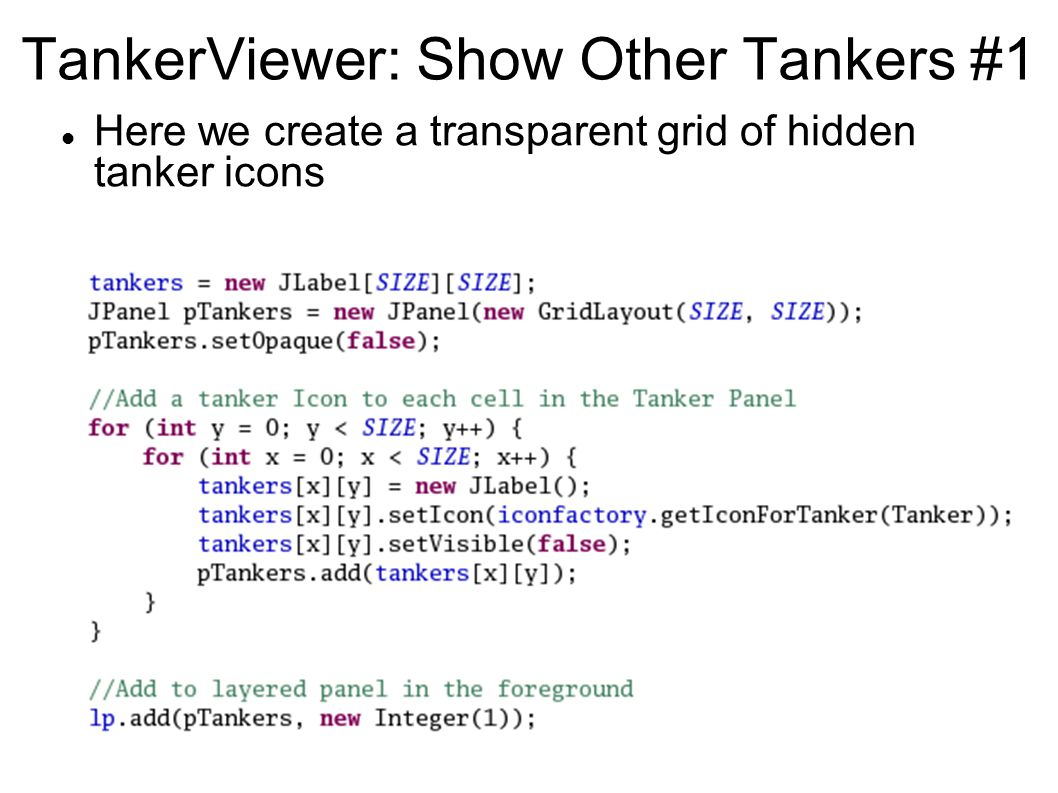 TankerViewer: Show Other Tankers #1 Here we create a transparent grid of hidden tanker icons