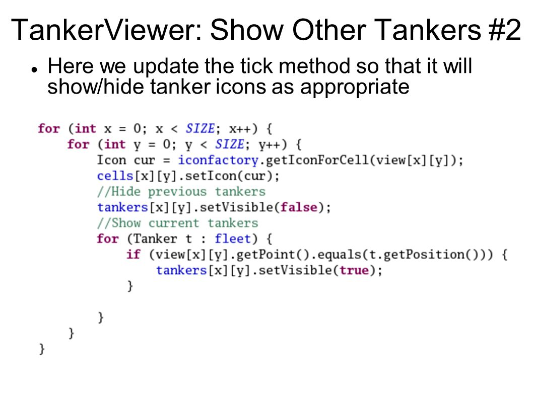 TankerViewer: Show Other Tankers #2 Here we update the tick method so that it will show/hide tanker icons as appropriate