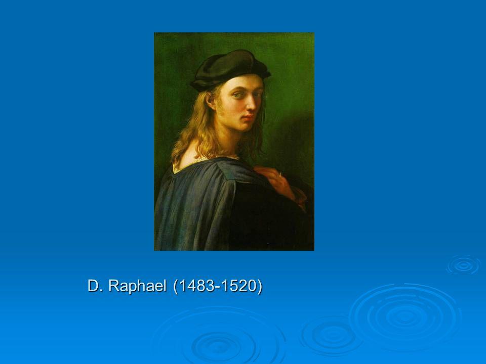 D. Raphael (1483-1520)