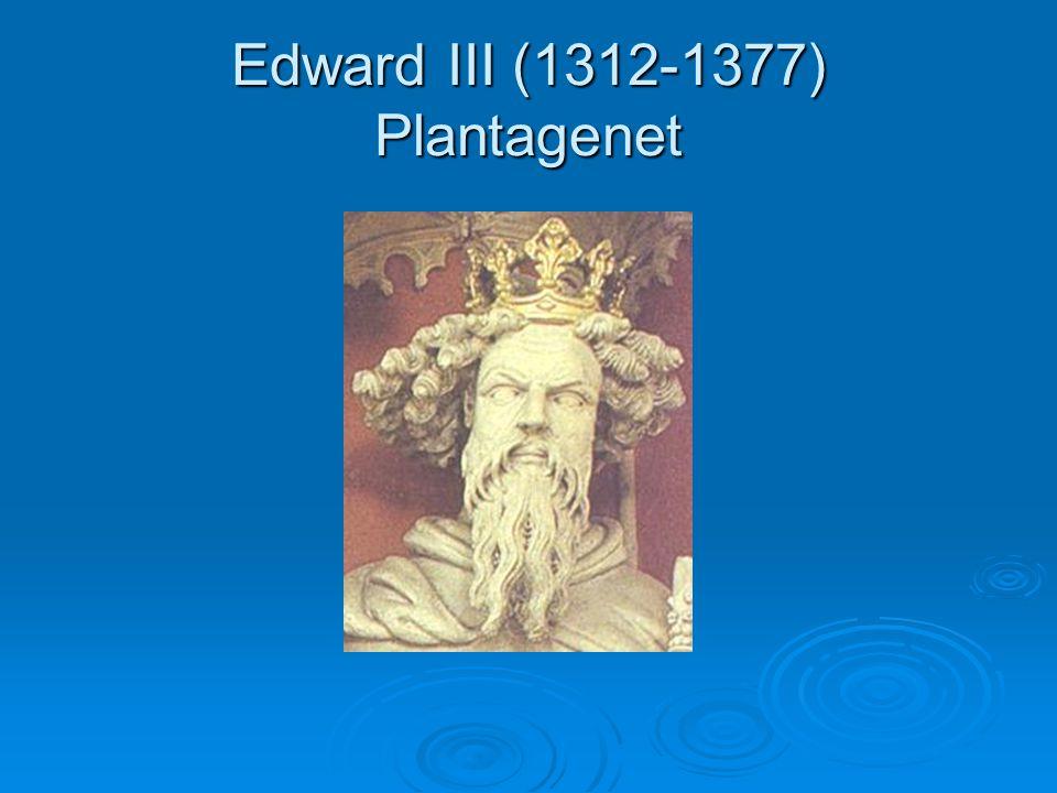 Edward III (1312-1377) Plantagenet
