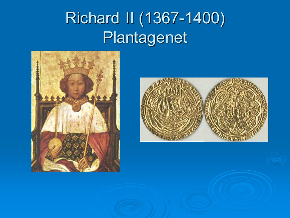 Richard II (1367-1400) Plantagenet