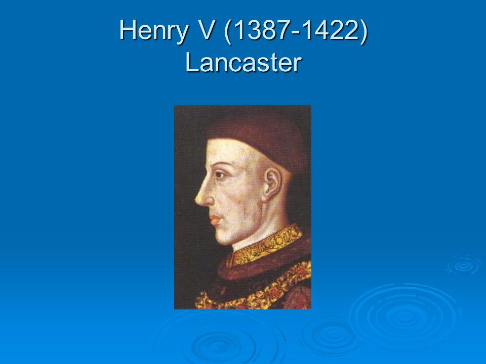 Henry V (1387-1422) Lancaster