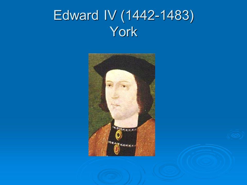 Edward IV (1442-1483) York
