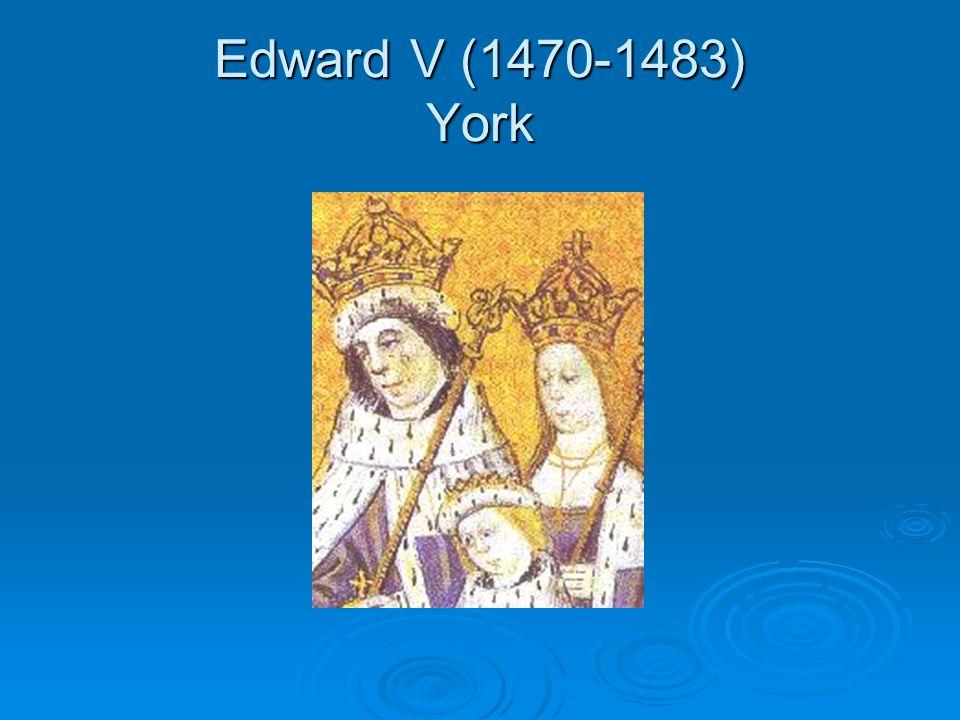 Edward V (1470-1483) York