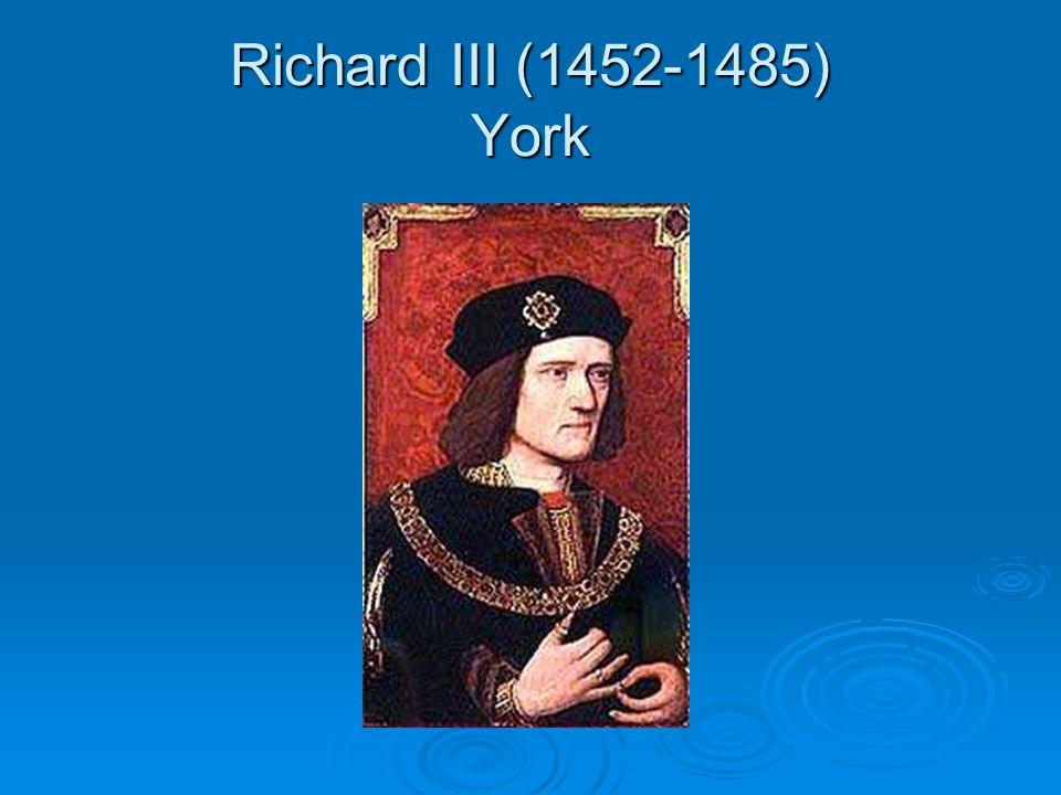 Richard III (1452-1485) York