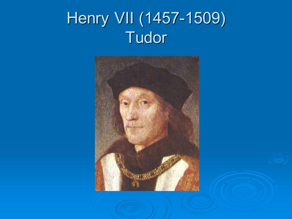 Henry VII (1457-1509) Tudor