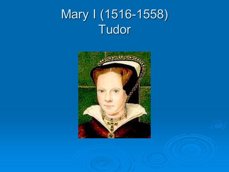Mary I (1516-1558) Tudor