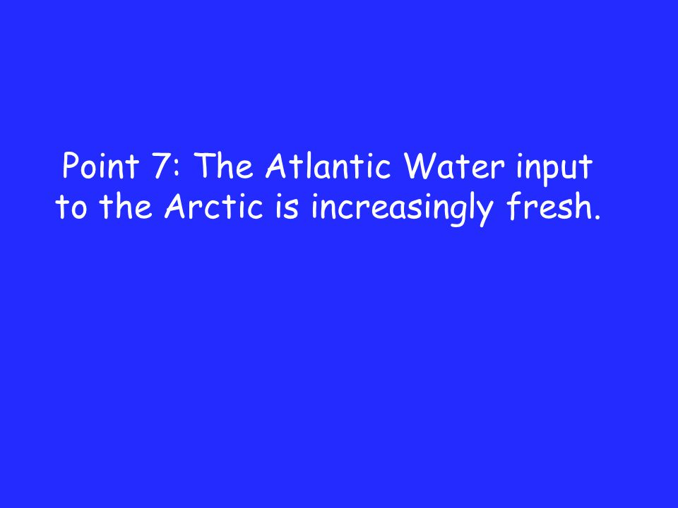 Point 7: The Atlantic Water input to the Arctic is increasingly fresh.
