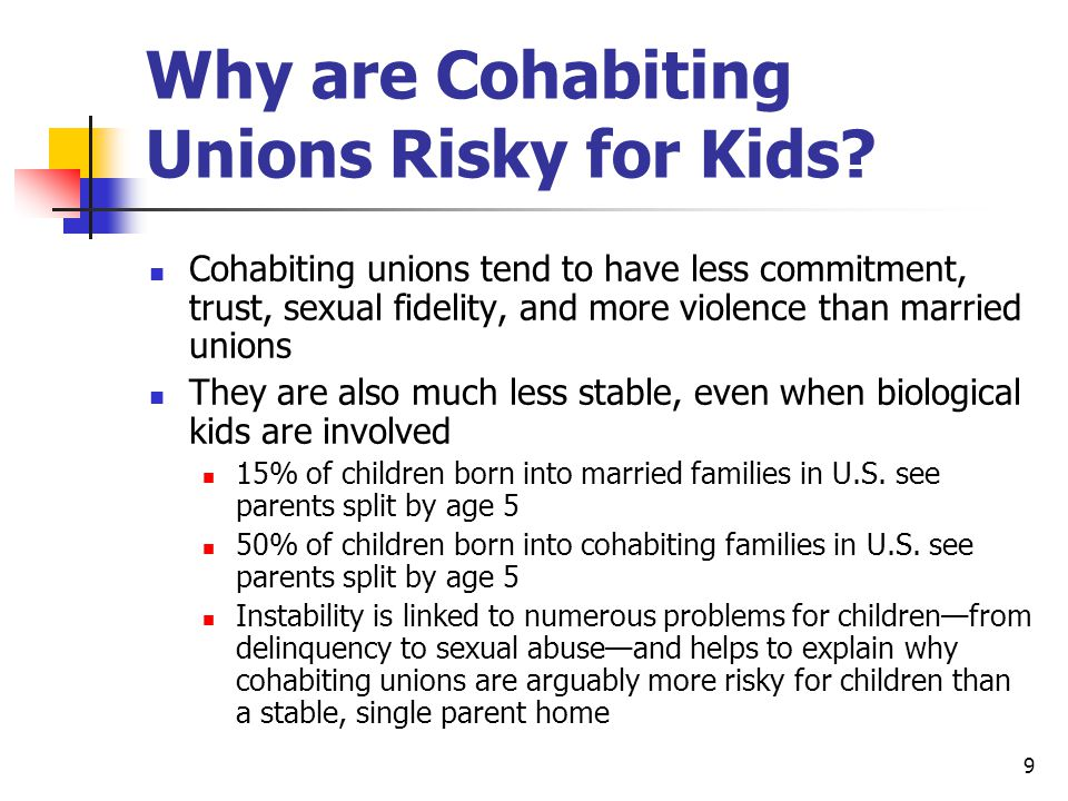 9 Why are Cohabiting Unions Risky for Kids.