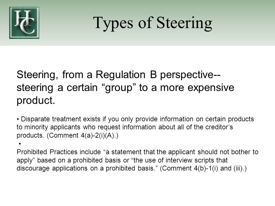 Steering, from a Regulation B perspective-- steering a certain group to a more expensive product.