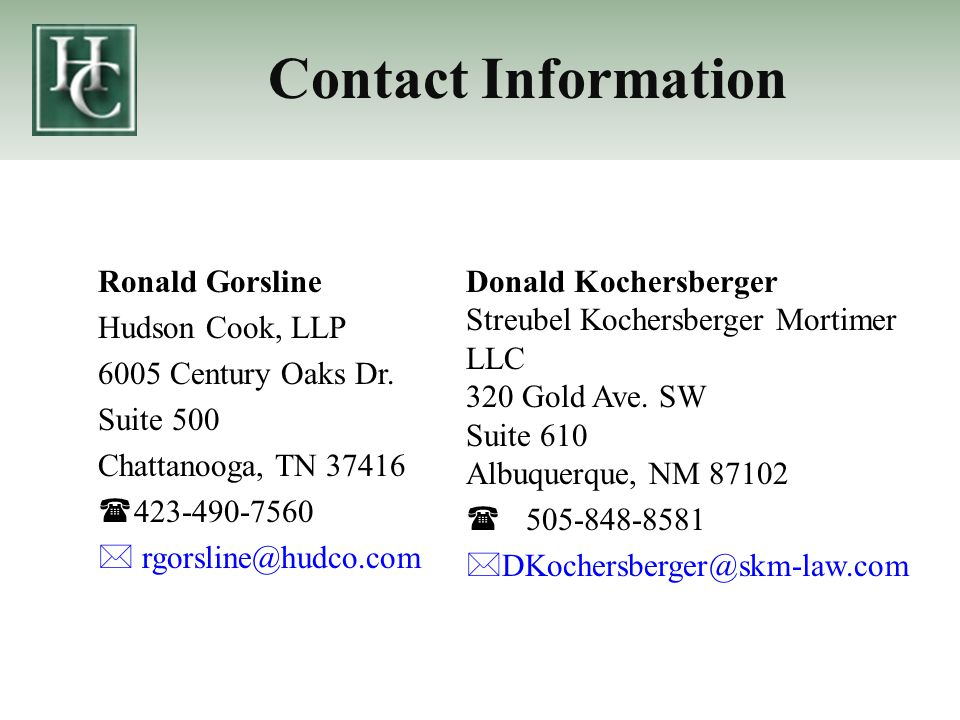 Contact Information Ronald Gorsline Hudson Cook, LLP 6005 Century Oaks Dr.