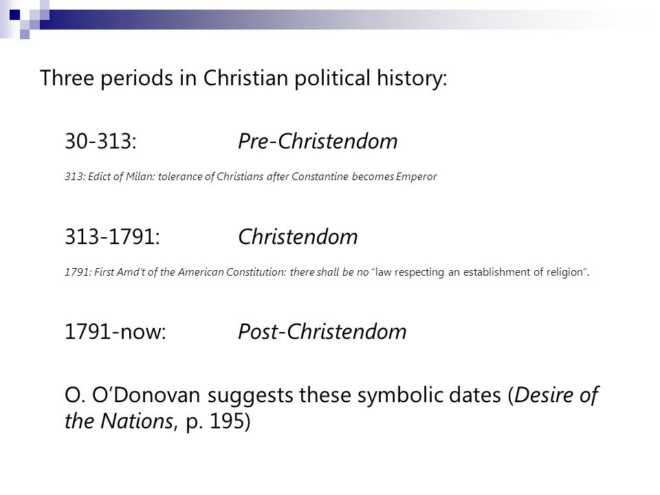 O'Donovan takes Christendom to refer to, a historical idea: that is to say, the idea of a professedly Christian secular political order, and the history of that idea in practice.