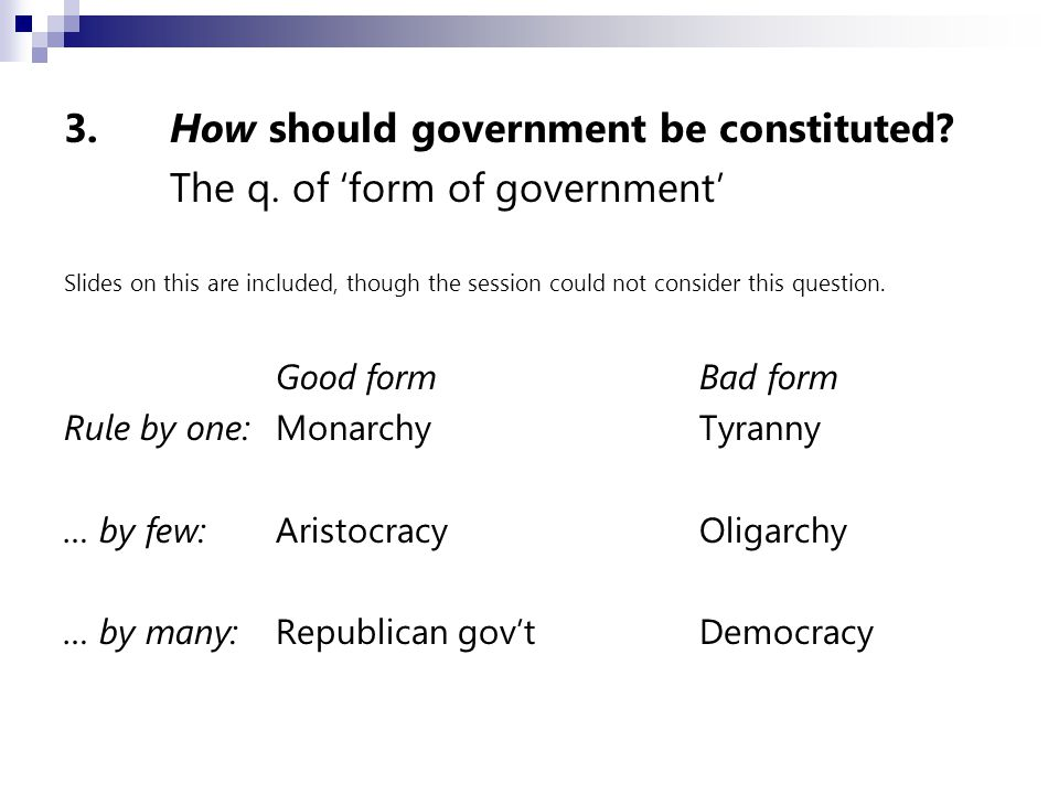 3.How should government be constituted. The q.
