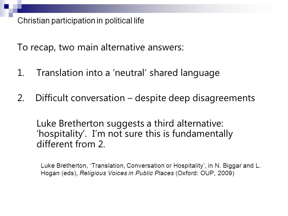 To recap, two main alternative answers: 1.Translation into a 'neutral' shared language 2.