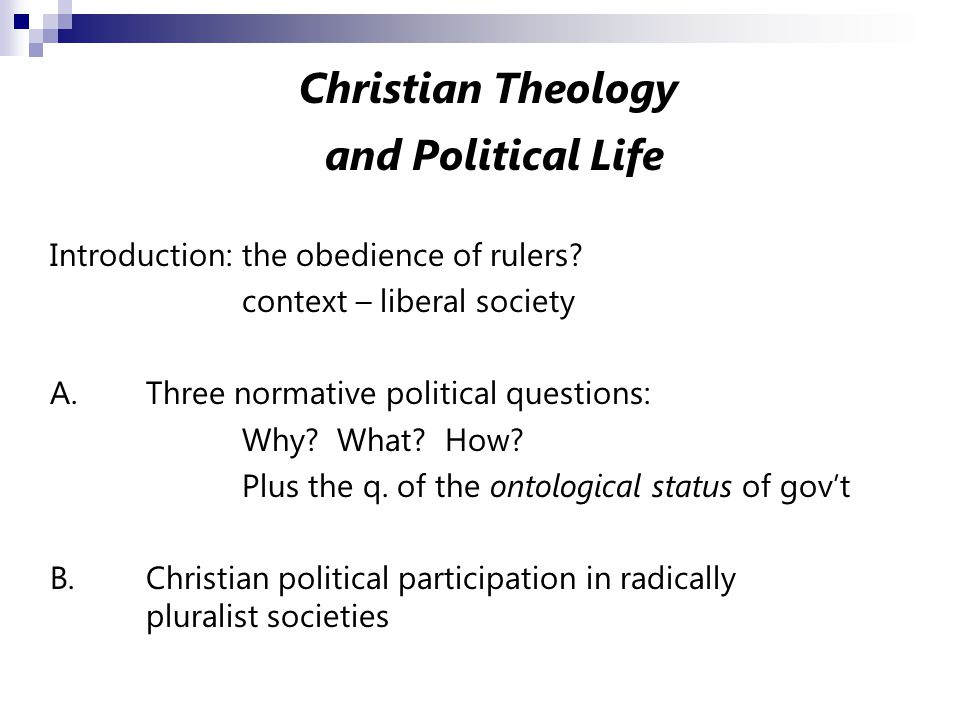 Christian Theology and Political Life Introduction: the obedience of rulers.