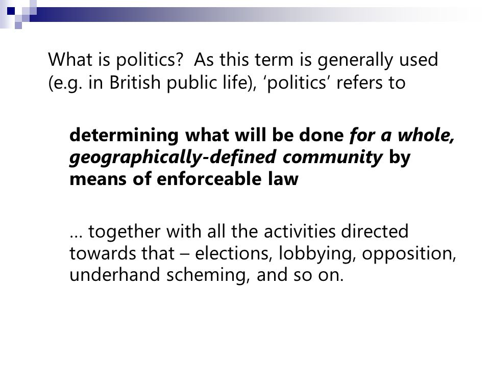 What is politics. As this term is generally used (e.g.