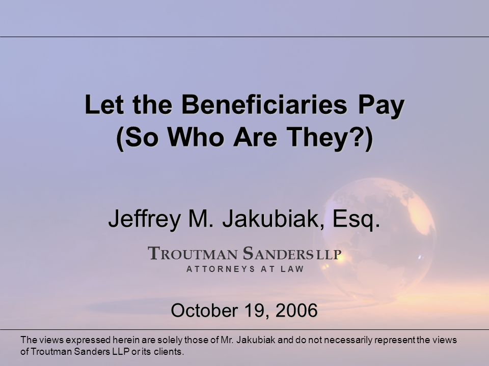 Let the Beneficiaries Pay (So Who Are They ) Jeffrey M.