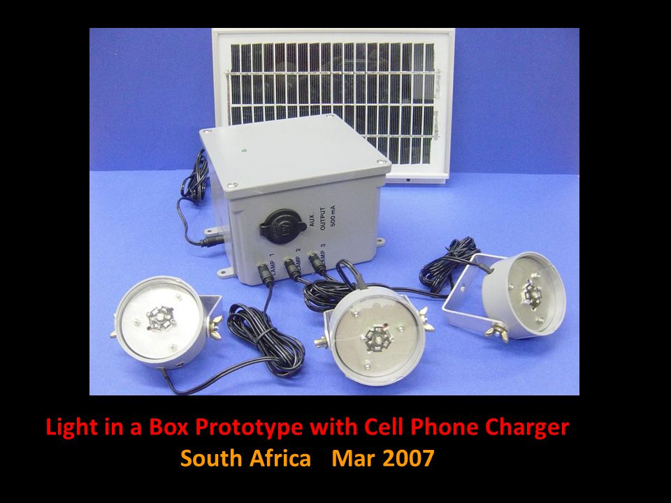 Light in a Box Prototype with Cell Phone Charger South Africa Mar 2007